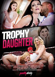 Trophy Daughter, starring India Summer, Karlo Karrera, Leah Gotti, Gina Valentina, Alice March, Abby Cross, Johnny Castle, Derrick Pierce, Tommy Gunn and Julia Ann, produced by Pretty Dirty.