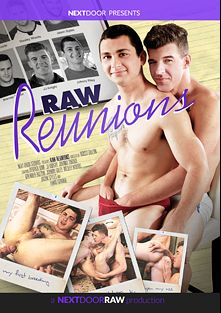 Raw Reunions, starring Johnny Riley, Derrick Dime, JJ Knight, Wesley Woods, Lukas Grande, Brenner Bolton, Johnny Torque and Jason Styles, produced by Next Door Raw.