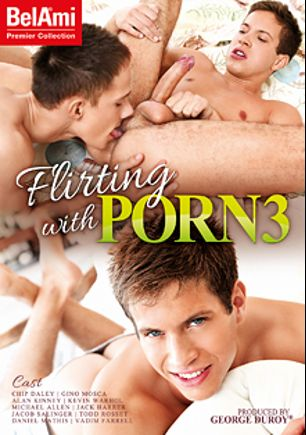 Flirting With Porn 3, starring Chip Daley, Alan Kinney, Daniel Mathis, Jacob Salinger, Gino Mosca, Kevin Warhol, Jack Harrer, Vadim Farrell, Todd Rosset and Michael Allen, produced by Bel Ami.