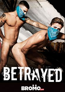 Betrayed, starring Vadim Black, John Delta, Leon Lewis, Wesley Woods and Roman Todd, produced by Bromo.