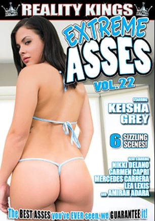 Extreme Asses 22, starring Keisha Grey, Carmen Capri, Mercedes Carrera, Amirah Adara, Nikki Delano and Lea Lush, produced by Reality Kings.