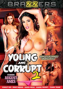 Young And Corrupt 2, starring August Ames, Teanna Trump, Gianna Nicole, Chloe Addison, Marina Visconti, Scarlet Red, Jessy Jones, Danny D., Keiran Lee and Johnny Sins, produced by Brazzers.