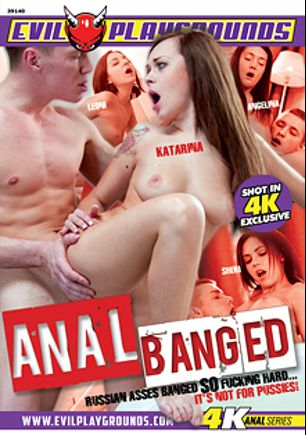 Anal Banged, starring Katarina Muti, Angie Moon, Liona Bee and Sheri Vi, produced by Evil Playgrounds, Sunset Media and Gothic Media.