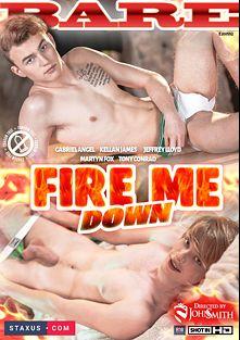 Fire Me Down, starring Martyn Fox, Kellan James, Petr Cernyka, Jeffrey Lloyd, Roco Rita, Tony Conrad, Gabriel Angel and Jace Reed, produced by Staxus.