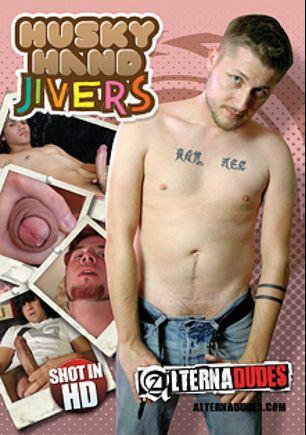 Husky Hand Jivers, starring Aaron Cellar, Joey T., Elija Megedon, Cj Cook, Ian Crash, Max Powers, Dustin and Tyler Durden, produced by Alternadudes.