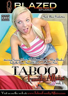 Taboo Family Affairs, starring Sunny Marie, Isabella Haze, Maddison Hardy, Abbi Roads, Angie Noir and Scarlet Maze, produced by Blazed Studios.