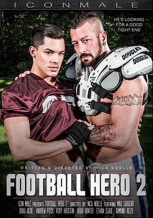 Football Hero 2, starring Max Sargent, Doug Acre, Hugh Hunter, Kory Houston, Andrew Fitch, Armond Rizzo and Ethan Slade, produced by Mile High Media and Iconmale.