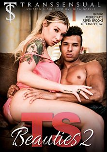 TS Beauties 2, starring Aubrey Kate, Devon Felix, Aspen Brooks, Vadim Black and Stefani Special, produced by Mile High Media and Transsensual.