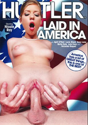 Laid In America, starring Nicole Ray, Kacy Lane, Lucie Black, Lola Foxx, April O'Neil, Nikki Anne, Justin Max, Otto Bauer, Veronika Raquel, Chris Johnson, John West and Eric Masterson, produced by Hustler.