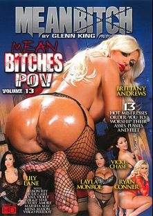 Mean Bitches POV 13, starring Brittany Andrews, Luxory Amore, Ziggy Star, Marsha May, Virgo Peridot, Alison Rey, Mena Li, Lily Lane, Julie Cash, Vicki Chase, Lana Violet, Krystal Wett and Ryan Conner, produced by MeanBitch Productions.