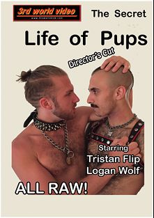 The Secret Life Of Pups, starring Tristan Flip and Logan, produced by 3rd World Video.