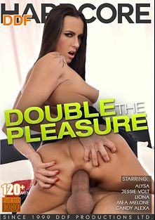 Double The Pleasure, starring Alysa Gap, Liona Shy, Mea Melone, Jessie Volt and Candy Alexa, produced by DDF Production Ltd and DDF Hardcore.