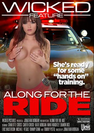 Along For The Ride, starring Charlotte O'Ryan, Nikki Knightly, Damon Dice, Carter Cruise, Michael Vegas, Tommy Pistol, Tommy Gunn, Katie Morgan and Eric Masterson, produced by Wicked Pictures.