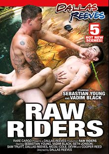Raw Riders, starring Vadim Black and Sebastian Young, produced by Dallas Reeves.