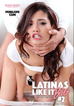 Latinas Like It Big 2, starring Penelope Cum, Nikki Litte, Lucia Nieto, Miguel Zayas, Chanel Collins, Liz Rainbow, Pablo Ferrari and Bryan Da Ferro, produced by Team Skeet.