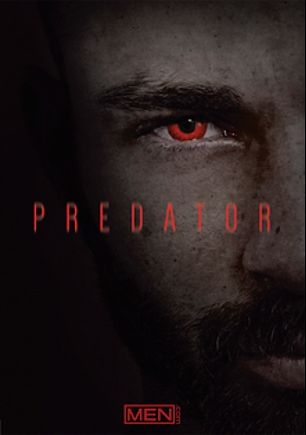 Predator, starring Jarec Wentworth, Ricky Decker, Billy Santoro, Landon Conrad and Johnny Hazzard, produced by Men.