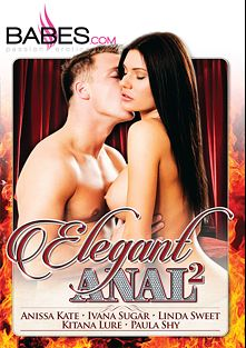 Elegant Anal 2, starring Kitana Lure, Paula Pearl, Linda Sweet, Anissa Kate, Mark Archer, Ivana Sugar, Denis Reed and Kevin King, produced by Babes.