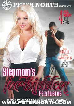 "Adult entertainment movie ""Stepmom's Forbidden Fantasies"" starring Nina Elle, Savannah Stevens & Damon Dice. Produced by North Pole Enterprises."