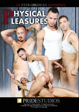 Physical Pleasures, starring Scott Riley, Kirk Cummings, Luke Ewing, Javier Cruz, Kaydin Bennett, Mark Winters, Rodney Steele and Tommy DeLuca, produced by Extra Big Dicks and Pride Studios.