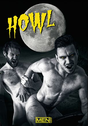 Howl, starring Paddy O'Brian, Colby Keller, Logan Moore, Dato Foland, Jessy Ares and Gabriel Lenfant, produced by Men.