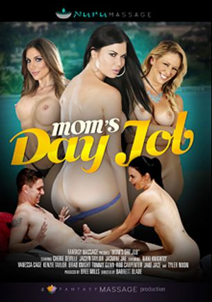 Mom's Day Job, starring Jaclyn Taylor, Jasmine Jae, Cherie DeVille, Rob Carpenter, Nikki Knightly, Kenzie Taylor, Brad Knight, Jake Jace, Tyler Nixon, Vanessa Cage and Tommy Gunn, produced by Nuru Massage and Fantasy Massage Production.