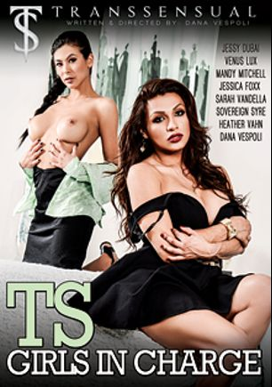 TS Girls In Charge, starring Jessy Dubai, Heather Vahn, Venus Lux, Sovereign Syre, Mandy Mitchell, Sarah Vandella, Dana Vespoli and Jessica Foxx, produced by Mile High Media and Transsensual.