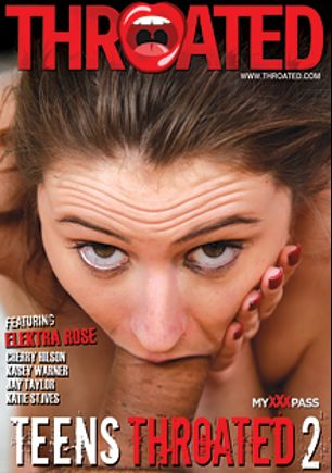 Teens Throated 2, starring Elektra Rose, Kasey Warner, Cherry Hilson, Jay Taylor (f) and Katie St. Ives, produced by Throated.