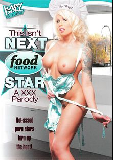 This Isn't Next Food Network Star A XXX Parody, starring Brooke Banner, Jules Sterling, Derrick Pierce, Nikki Benz, Kris Slater, Nick Manning and Tabitha Stevens, produced by Baby Doll Pictures and K-Beech.