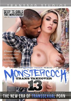 "Adult entertainment movie ""Monstercock: Trans Takeover 13"" starring Domino Presley, Valetia Foxx & Andrea Rivas. Produced by Trans500 Studios."