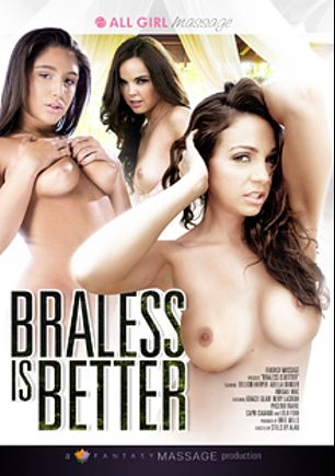 Braless Is Better, starring Abella Danger, Abigail Mac, Dillion Harper, Samantha Rone, Remy LaCroix, Lola Foxx, Gracie Glam, Capri Cavalli and Phoenix Marie, produced by All Girl Massage and Fantasy Massage Production.