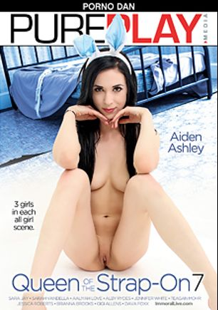 Queen Of The Strap-On 7, starring Aiden Ashley, Dava Foxx, Jessica Roberts, Tegan Mohr, Gigi Allens, Alby Rydes, Brianna Brooks, Aaliyah Love, Jennifer White, Sarah Vandella and Sara Jay, produced by Immoral Productions and Porno Dan Presents.