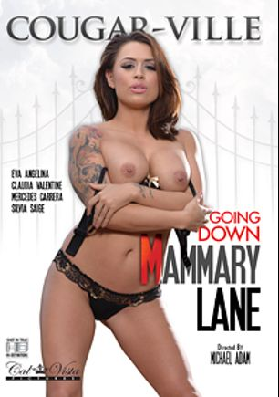 Cougar-Ville: Going Down Mammary Lane, starring Eva Angelina, Silvia Sage, Mercedes Carrera and Claudia Valentine, produced by Cal Vista Pictures.