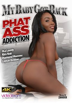 "Adult entertainment movie ""My Baby Got Back: Phat Ass Addiction"" starring Osa Lovely, Diamond Monrow & Kira Noir. Produced by Video Team."