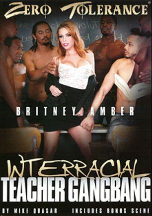 Interracial Teacher Gangbang, starring Britney Amber, Jax Slayher, Elsa Jean, Jack Blaque, Paisley Parker, Donny Sins, Moe Johnson, Isiah Maxwell, Chris Cock, Jon Jon and D-Snoop, produced by Zero Tolerance.