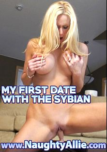 My First Date With The Sybian, starring Naughty Allie, produced by Naughty Allie.