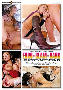 Euro Glam Bang: High Society Meets Porn 19, starring Rihanna Samuel, Kristy Lust, Vanessa Hell, Kitty Jane and Aneta Head, produced by Eromaxx.