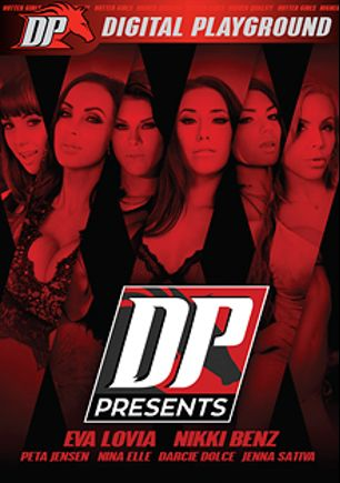 DP Presents, starring Darcie Dolce, Eva Lovia, Jenna Sativa, Peta Jensen, Nina Elle, Jessy Jones, Ryan Driller, Keiran Lee, Mike Mancini and Nikki Benz, produced by Digital Playground.