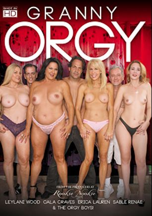 Granny Orgy, starring Leylani Wood, Sable Renne, Cala Craves, Erica Lauren, Chad Diamond, Eric John and Jay Crew, produced by Rookie Nookie.