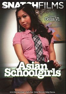 Asian Schoolgirls, starring Celia Vi, Betty Hanna, Hannah Shaw, Holly Woo, Jayla Starr, Barry Scott, John Strong and Billy Glide, produced by Snatch Films.