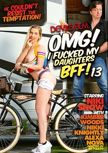 OMG I Fucked My Daughter's BFF 13, starring Niki Snow, Nikki Knightly, Alexa Nova and Kimber Wood, produced by Devil's Film and Devils Film.