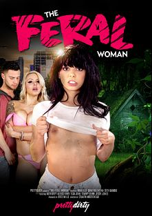 The Feral Woman, starring Gina Valentina, Nina Elle, Alex Grey, Elsa Jean, Jessy Jones, Alexis Fawx, Seth Gamble and Tommy Gunn, produced by Pretty Dirty.