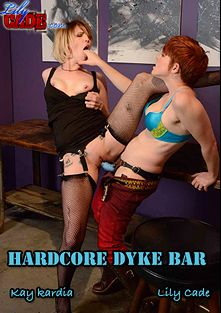 Hardcore Dyke Bar, starring Kay Kardia and Lily Cade, produced by Lily Cade.