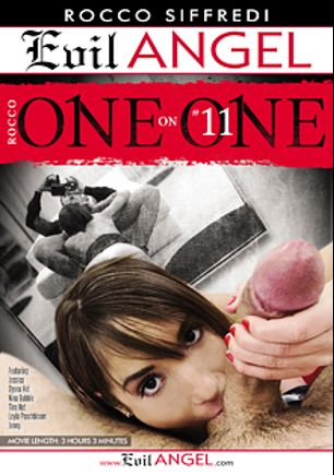 Rocco One On One 11, starring Jessica R., Dyana Hot, Tina Hot, Nina Bubble, Jenny Glam, Leyla Peachbloom and Rocco Siffredi, produced by Evil Angel and Rocco Siffredi Productions.