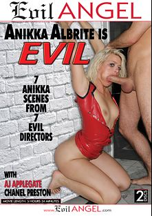 Anikka Albrite Is Evil, starring Anikka Albrite, A.J. Applegate, Chanel Preston, Kevin Moore, Mike Adriano, Jake Malone, James Deen, Mick Blue, Manuel Ferrara, John Buttman Stagliano and Lexington Steele, produced by Evil Angel and John Stagliano.