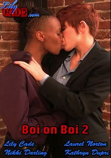 Boi On Boi 2, starring Lily Cade, Kathryn Dupri, Laurel Norton and Nikki Darling, produced by Lily Cade.