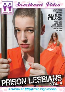 Prison Lesbians 4, starring Riley Nixon, Stella Cox, Blake Eden, Gia Paige, Rachael Madori, Elexis Monroe, Annie Cruz and Dana Vespoli, produced by Mile High Media and Sweetheart Video.