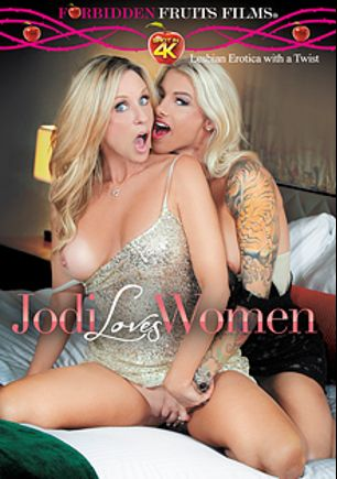 Jodi Loves Women, starring Jodi West, Tanya Tate, Kitten Ivy, Synthia Fixx, Raven LeChance, Alexis Diamond, Sadie Michaels, Ivy Winters and Bibette Blanche, produced by Forbidden Fruits Films.