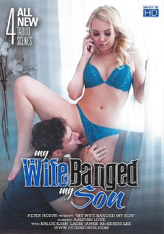 "Adult entertainment movie ""My Wife Banged My Son"" starring Aaliyah Love, Khloe Kash & Lacie James. Produced by North Pole Enterprises."