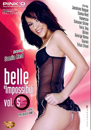 Belle E Impossibili 5, starring Sonia Red, George Reno, Simone De Marco, Titus Steel, Jasmine Rouge, Tera Joy and Vanessa, produced by Pinko Enterprises.