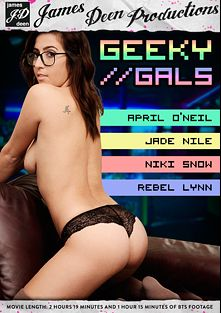 Geeky Gals, starring April O'Neil, Niki Snow, Rebel Lynn, Jade Nile, Prince Yahshua, Tommy Pistol and James Deen, produced by Girlfriends Films and James Deen Productions.
